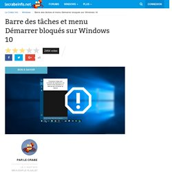 Barre des tâches et menu Démarrer bloqués sur Windows 10