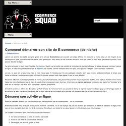 Blog Ecommerce Squad tout sur le EcommerceDémarrer son site de E-commerce