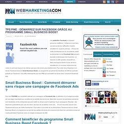 TPE/PME : Démarrez sur Facebook grâce au programme Small Business Boost