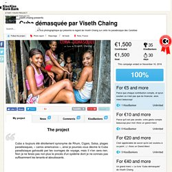 viseth.chaing presents Cuba démasquée par Viseth Chaing — KissKissBankBank