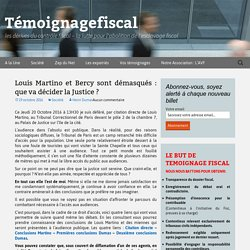 Louis Martino et Bercy sont démasqués : que va décider la Justice ?