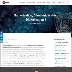 Numérisation, Dématérialisation, Digitalisation ?