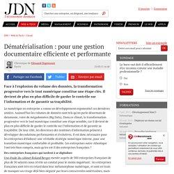 Dématérialisation : pour une gestion documentaire efficiente et performante - JDN