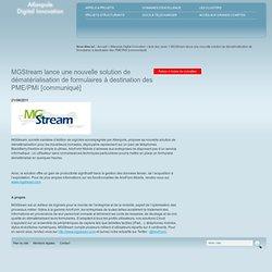 MGStream lance une nouvelle solution de dématérialisation de formulaires à destination des PME/PMI [communiqué] / liste des news / Atlanpole Digital Innovation