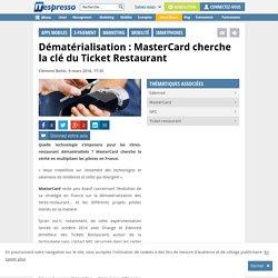 Dématérialisation : MasterCard cherche la clé du Ticket Restaurant