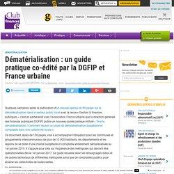 Dématérialisation : un guide pratique co-édité par la DGFIP et France urbaine - Club Finances