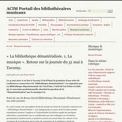 « La bibliothèque dématérialisée. 1, La musique ». Retour sur la journée du (...) - ACIM Portail des bibliothècaires musicaux