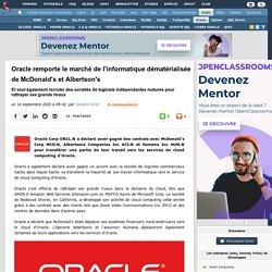 Oracle remporte le marché de l'informatique dématérialisée de McDonald's et Albertson's, et veut également recruter des sociétés de logiciels indépendantes matures pour rattraper ses grands rivaux
