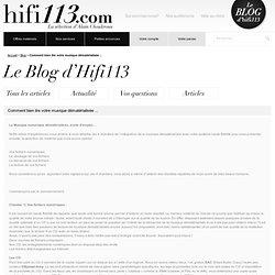 Blog - Comment bien lire votre musique dématérialisée ... Le meilleur de la HIFI sur internet avec hifi113