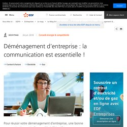 Déménagement d'entreprise : pensez communication ! – EDF Entreprises