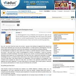 Les étapes d'un déménagement d'entreprise réussi - Transmission-Entreprise-Magazine.fr