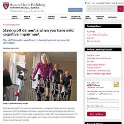 Staving off dementia when you have mild cognitive impairment