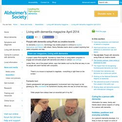 Living with dementia magazine April 2014 - Alzheimer's Society
