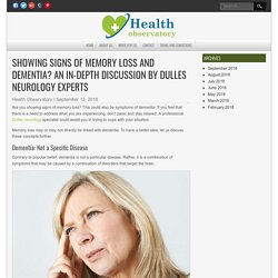 Memory Loss and Dementia: Dulles Neurology Experts Discuss In Depth
