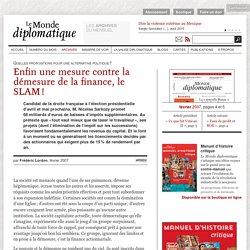 Enfin une mesure contre la démesure de la finance, le SLAM !, pa