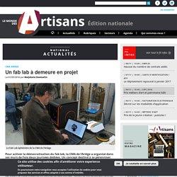 Le Monde Des Artisans - National Un Fab Lab à demeure à la CMA de l'Ariège