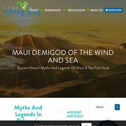 Maui - The Demigod Of Polynesia
