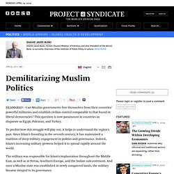 Demilitarizing Muslim Politics - Shahid Javed Burki - Project Syndicate