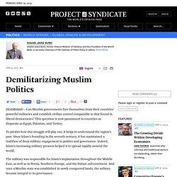 Demilitarizing Muslim Politics - Shahid Javed Burki