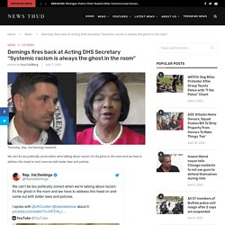 """Demings fires back at Acting DHS Secretary """"Systemic racism is always the ghost in the room"""""""