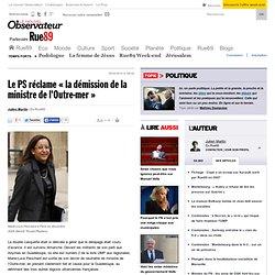 """Le PS réclame """"la démission de la ministre de l'Outre-mer"""""""