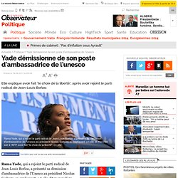 Yade démissionne de son poste d'ambassadrice de l'unesco - Politique