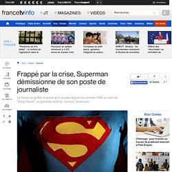 Frappé par la crise, Superman démissionne de son poste de journaliste