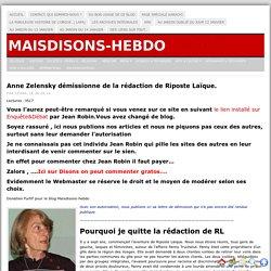 Anne Zelensky démissionne de la rédaction de Riposte Laïque. « MaisDisons-hebdo