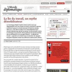 La fin du travail, un mythe démobilisateur, par Robert Castel (Le Monde diplomatique, septembre 1998)