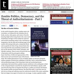 Zombie Politics, Democracy, and the Threat of Authoritarianism - Part I