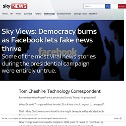Sky Views: Democracy burns as Facebook lets fake news thrive