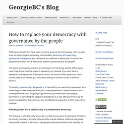 How to replace your democracy with governance by the people