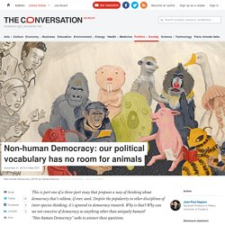 Non-human Democracy: our political vocabulary has no room for animals
