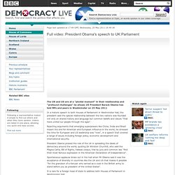 BBC - Democracy Live - Full video: President Obama's speech to UK Parliament