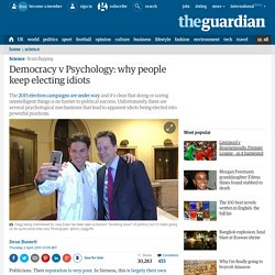 Democracy v Psychology: why people keep electing idiots