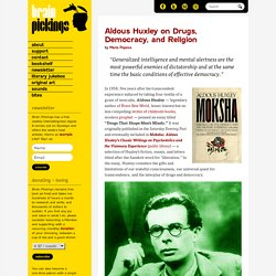 Aldous Huxley on Drugs, Democracy, and Religion