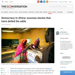 Democracy in Africa: success stories that have defied the odds