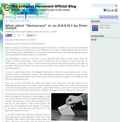 "What about ""Democracy"" in an R.B.E.M.? by Peter Joseph"
