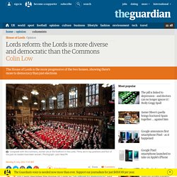 Lords reform: the Lords is more diverse and democratic than the Commons