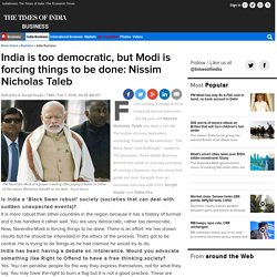India is too democratic, but Modi is forcing things to be done: Nissim Nicholas Taleb - Times of India