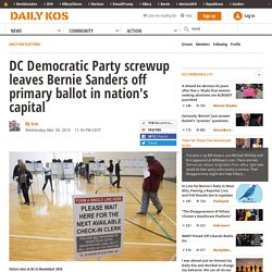DC Democratic Party screwup leaves Bernie Sanders off primary ballot in nation's capital