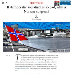 If democratic socialism is so bad, why is Norway so great?