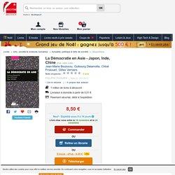 La Démocratie en Asie - Japon, Inde, Chine. Jean-Marie Bouissou, Guibourg Delamotte - Decitre - 9782809711219