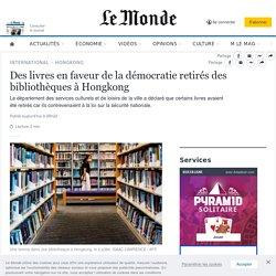 Des livres en faveur de la démocratie retirés des bibliothèques à Hongkong