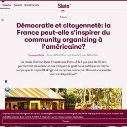Démocratie et citoyenneté: la France peut-elle s'inspirer du community organizing à l'américaine?