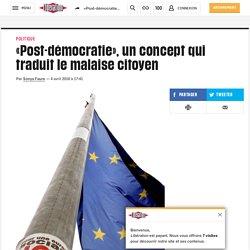 «Post-démocratie», unconcept qui traduit lemalaise citoyen