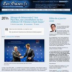 """» [Risque de Démocratie] """"Aux Pays-Bas, une consultation sur les relations UE-Ukraine à haut risque"""""""