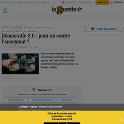 Démocratie 2.0 : pour ou contre l'anonymat ?