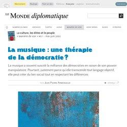 La musique : une thérapie de la démocratie ?, par Jean-Pierre Armengaud (Le Monde diplomatique, mai 2001)