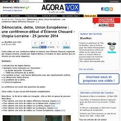 Démocratie, dette, Union Européenne : une conférence-débat d'Étienne Chouard - Utopia-Lorraine - 25 janvier 2014